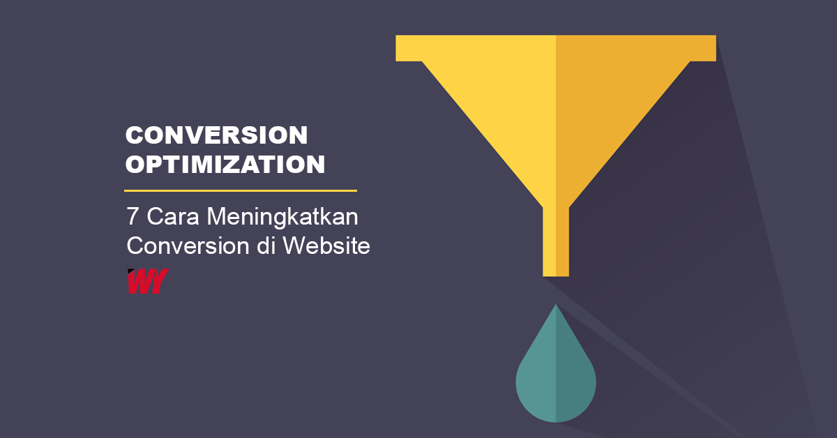 "Conversion Optimization: 7 Cara Meningkatkan ""Conversion"" di Website"