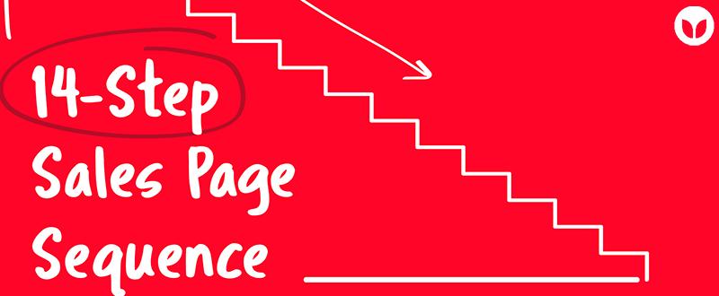 Masalah Sales Page Tak Convert? Gunakan 14-Step Sales Page Sequence
